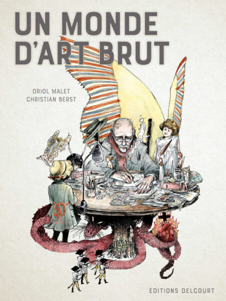 La Bustia Un Monde Art Brut Oriol Malet